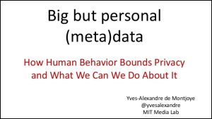 Big But Personal Data: How Human Behavior Bounds Privacy and What We Can We Do About It – ODSC Boston 2015