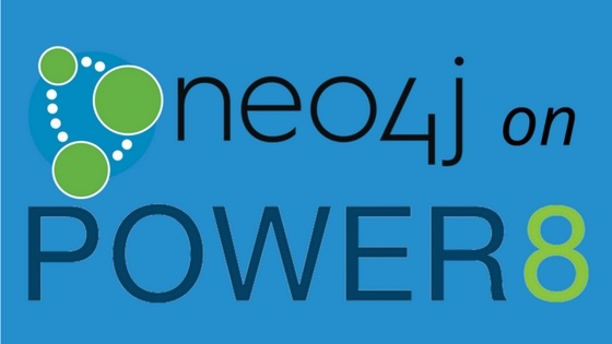 Neo4j on IBM POWER8 – Bigger Graphs and Better Performance
