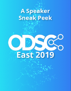ODSC East 2019 Sneak Peek: Insights from 19 Data Science Experts