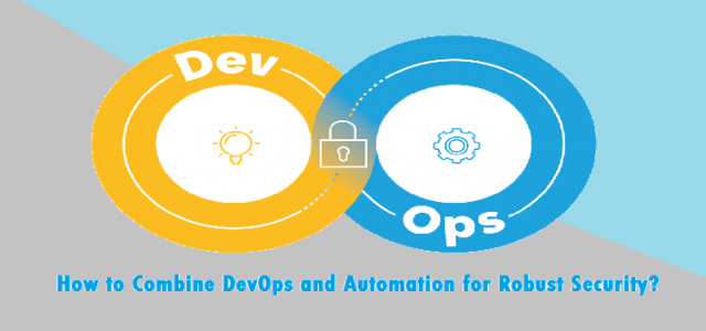 How Can You Combine DevOps and Automation for Robust Security?