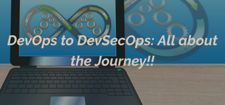 DevOps to DevSecOps: All about the Journey!