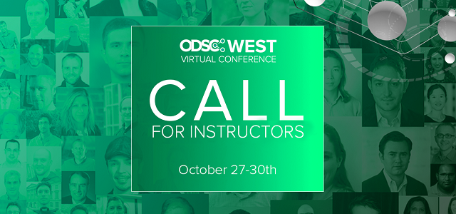 Call for ODSC West 2020 Virtual Conference Speakers and Instructors