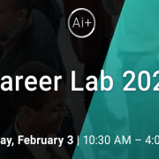 Get the Data Science Career You Want at the Ai+ Career Lab February 3rd