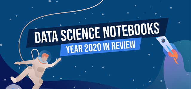 Data Science Notebooks | 2020 Review