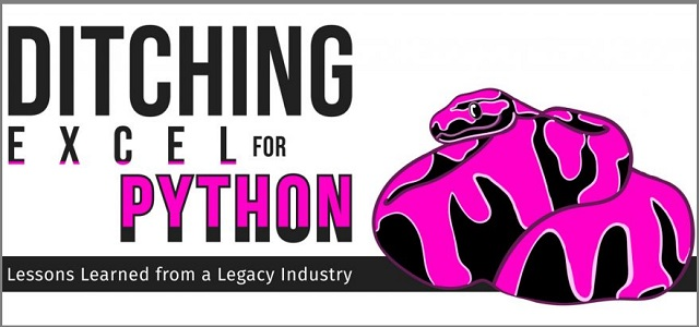 Ditching Excel for Python – Lessons Learned from a Legacy Industry