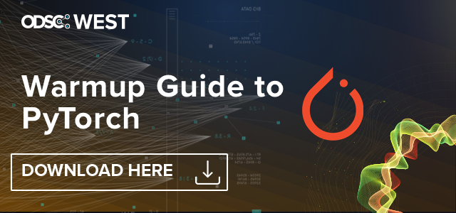 The ODSC Warmup Guide to PyTorch